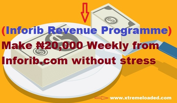 (Inforib Revenue Programme Review) Make ₦20,000 Weekly from Inforib.com