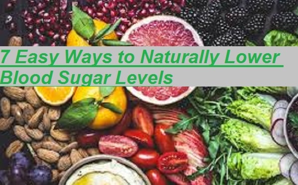 7 Easy Ways to Naturally Lower Blood Sugar Levels