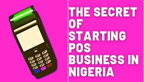 How to Start A POS business in Nigeria (Requirements)