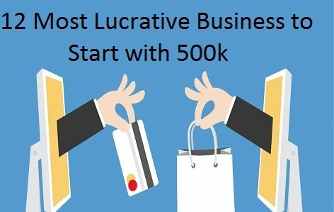 12 Business to start with 500k in Nigeria