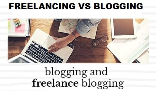 Freelancing VS Full-time Blogging which one is better