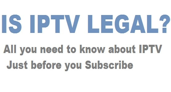 Is IPTV Legal or illegal? Important facts before you subscribe