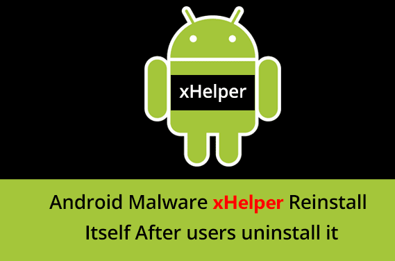 HOW TO REMOVE Xhelper.apk Virus/Malware FROM YOUR ANDROID DEVICE